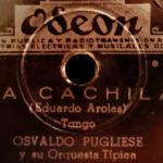 """""""La cachila"""", tango de Eduardo Arolas por la orquesta de Osvaldo Pugliese, disco vinilo."""