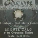 """""""Tu"""", tango interpretado por Miguel Caló, canta Raúl Berón, disco vinilo."""